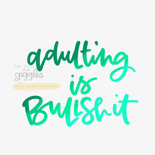 Adulting is BS