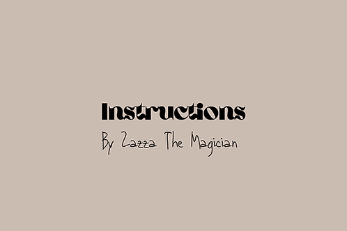 Instructions By Zazza The Magician