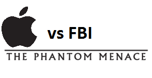 Apple vs FBI: The Phantom Menace