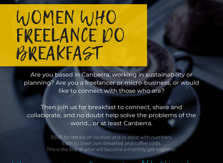 Calling Canberra based women freelancers - join us for our monthly breakfast!