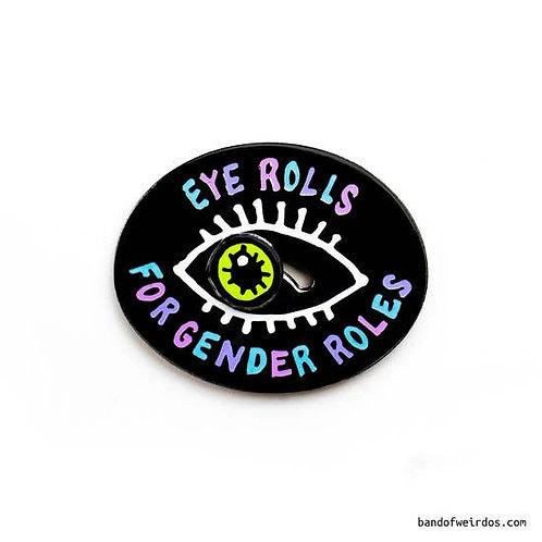 Eye Rolls for Gender Roles Enamel Pin