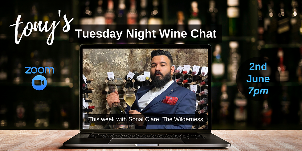 Tuesday Night Wine Chat with Sonal Clare - now Wednesday