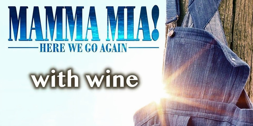 FILM Mother's Day Mamma Mia 2 with Wine