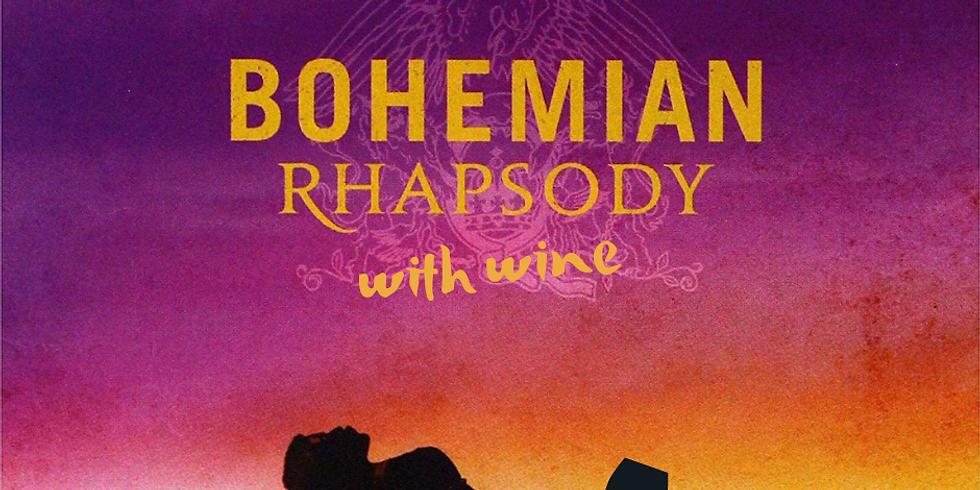 FILM Bohemian Rhapsody with Wine