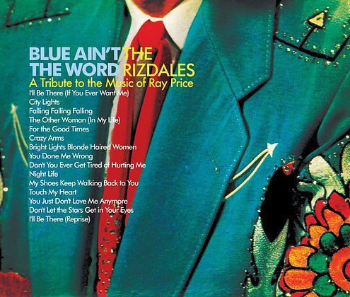 Blue Ain't The Word - A Tribute to the Music of Ray Price