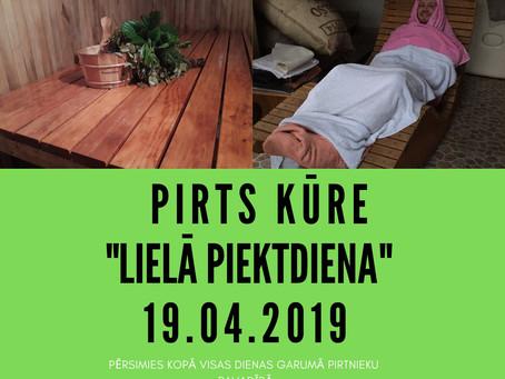 """PIRTS KŪRE """"LIELĀ PIEKTDIENA"""""""
