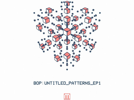 BOP – 'Untitled Patterns' EP1
