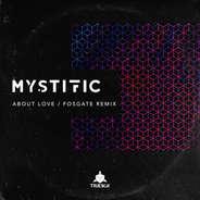 MYSTIFIC, FOSGATE \ ABOUT LOVE