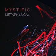 MYSTIFIC / METAPHYSICAL