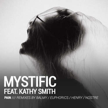 MYSTIFIC FEAT. KATHY SMITH \ PAIN (REMIXES)