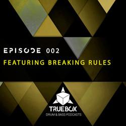 TRUECAST002 BY BREAKING RULES