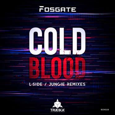 FOSGATE | L-SIDE | JUNGIE  \ COLD BLOOD (REMIXES)
