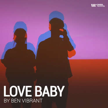 BEN VIBRANT \ LOVE BABY