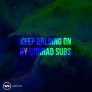 CONRAD SUBS \ KEEP HOLDING ON