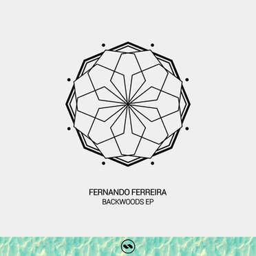 FERNANDO FERREIRA \ BACKWOODS EP