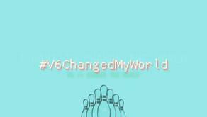 V6 Hashtag Project - #V6ChangedMyWorld