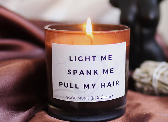 Light Me, Spank Me, Pull My Hair Candle