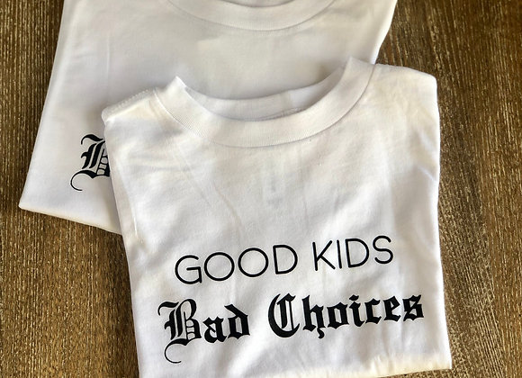 Good Kids Bad Choices Tee