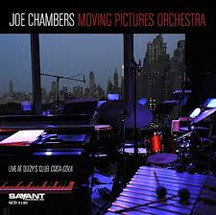 Joe Chambers: Moving Pictures Orchestra Live @ Dizzy's Club Coca Cola