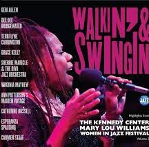 --The Kennedy Center Mary Lou Williams Women in Jazz FestivalWalkin' & Swingin'