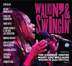 --The Kennedy Center Mary Lou Williams Women in Jazz FestivalWalkin' & Swingin'