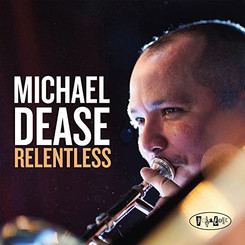 Michael Dease--Relentless