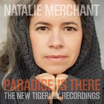 Natalie Merchant-- Paradise is There