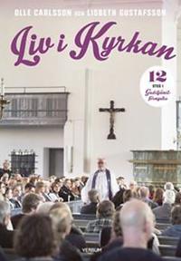Liv i kyrkan - kyrkan i livet