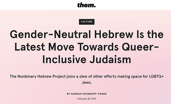 Them Magazine's article about the Nonbinary Hebrew Project