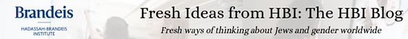 "Brandeis Blog article about the project; a snapshot of their website header ""Fresh Ideas from HBI: The HBI Blog Fresh ways of thinking about Jews and gender worldwide"" Brandeis Hadassah-Braindeis Institute"