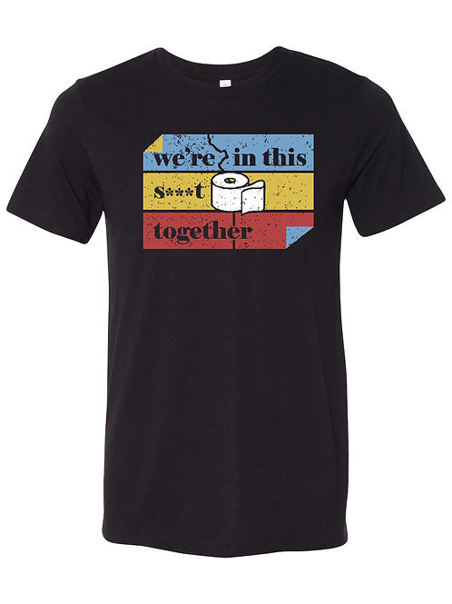 We're In This Together T-Shirt
