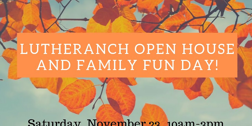 Lutheranch Open House and Family Fun Day!
