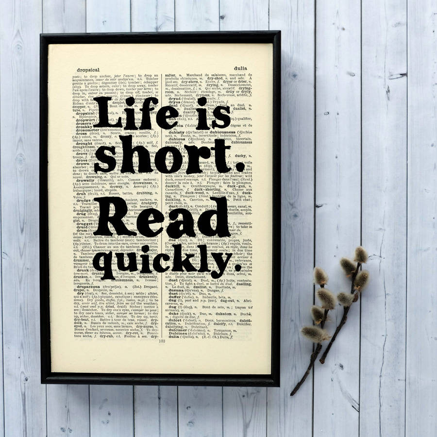 Life is short. Read quickly.
