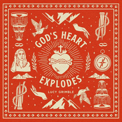 God's Heart Explodes // Lucy Grimble
