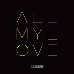 All My Love (Live) // Vineyard Worship