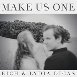 Make Us One // Rich & Lydia Dicas