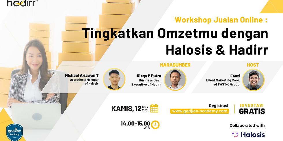 Workshop Jualan Online : Tingkatkan Omzetmu dengan Halosis & Hadirr