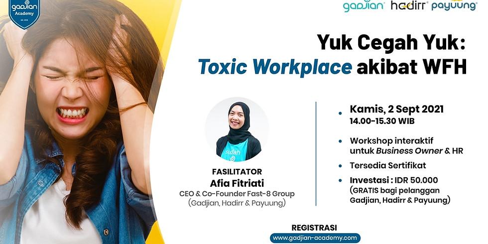 [Paid Event] Yuk Cegah Yuk: Toxic Workplace akibat WFH