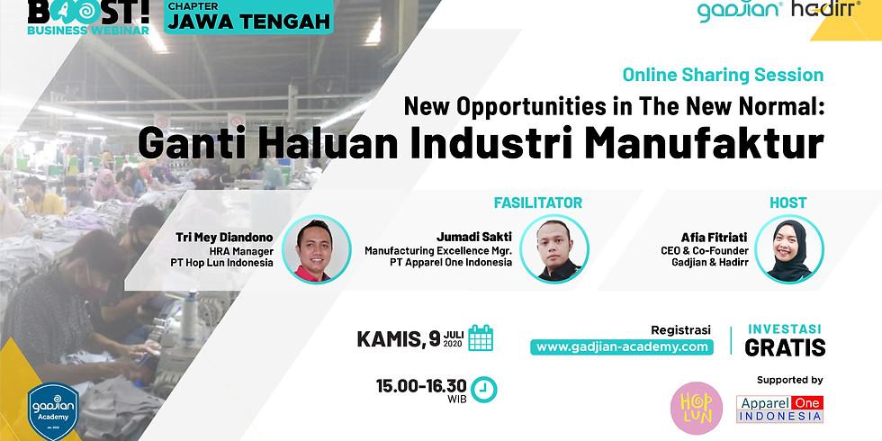 New Opportunities in The New Normal: Ganti Haluan Industri Manufaktur