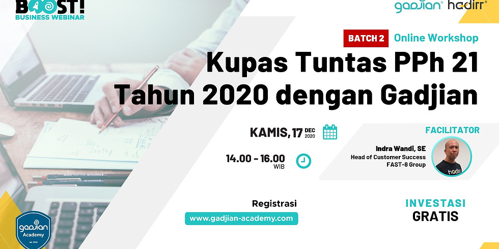BATCH 2 - Online Workshop : Kupas Tuntas PPh 21 Tahun 2020 dengan Gadjian