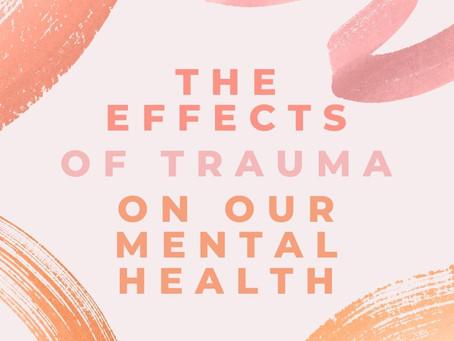 The mental health effects of trauma