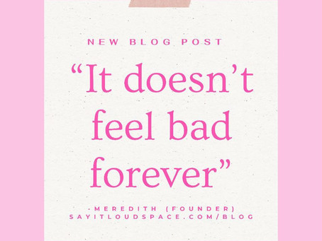 It doesn't feel bad forever.