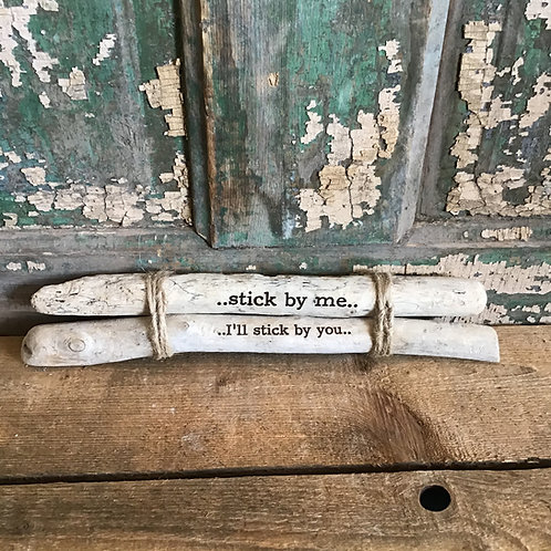 Quote on Found Wood - stick by me
