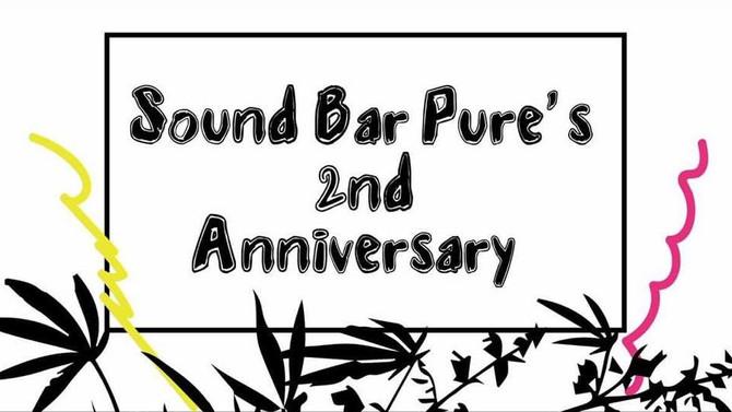 Sound Bar Pure's 2nd Anniversary ♪
