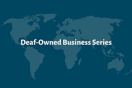 "Watch Deaf-Owned Business Series Recorded Webinars Here. Image of a blue background with world map on it with title ""Deaf-Owned Business Series"" in white text."