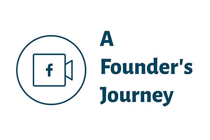 "Watch A Founder's Journey Recorded Webinars Here. Image of white background with ""A Founder's Journey"" title next to an outlined circle. Inside the circle is an icon of a video with Facebook ""F"" logo in the middle."