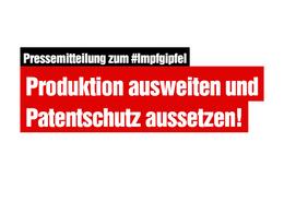 Produktion ausweiten und Patentschutz aussetzen!