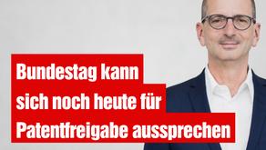 Bundestag kann sich noch heute für Patentfreigabe aussprechen