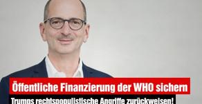 Öffentliche Finanzierung der WHO sichern – Trumps rechtspopulistische Angriffe zurückweisen!