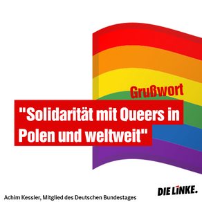 """Grußwort """"Solidarität mit Queers in Polen und weltweit"""""""